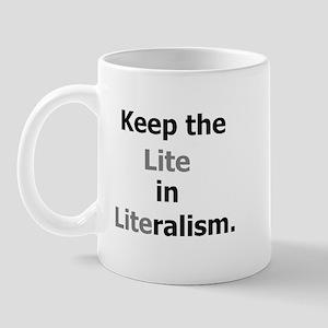 Keep the Lite in Literalism Mug