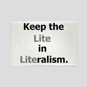 Keep the Lite in Literalism Rectangle Magnet