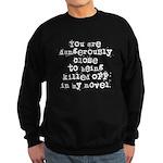 Dangerously Close Sweatshirt (dark)