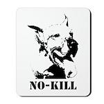 ES NO-KILL Mousepad