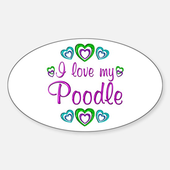 Love My Poodle Sticker (Oval)