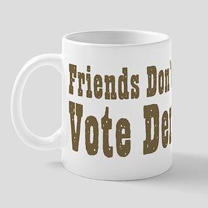 Don't Let Friends Mug