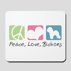 Peace, Love, Bichons Mousepad
