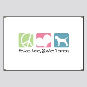Peace, Love, Border Terriers Banner