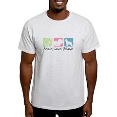 Peace, Love, Briards T-Shirt