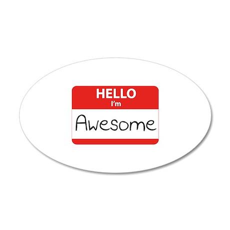Hello, I'm Awesome 22x14 Oval Wall Peel