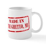 MADE IN THE GHETTO, MI Mug