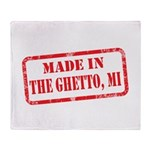 MADE IN THE GHETTO, MI Throw Blanket