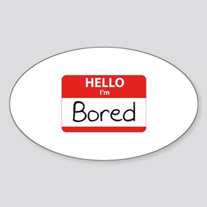 Hello, I'm Bored Sticker (Oval)