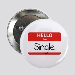 "Hello I'm Single 2.25"" Button"