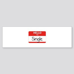 Hello I'm Single Sticker (Bumper)