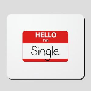 Hello I'm Single Mousepad