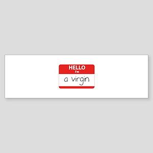 Hello I'm a virgin Sticker (Bumper)