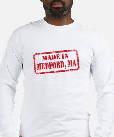 MADE IN MEDFORD, MA Long Sleeve T-Shirt