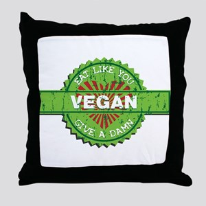 Vegan Eat Like You Give a Damn Throw Pillow