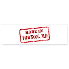 MADE IN TOWSON, MD Sticker (Bumper)