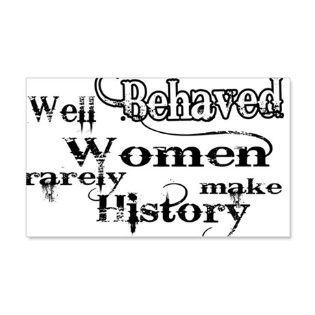 Well Behaved Women 22x14 Wall Peel