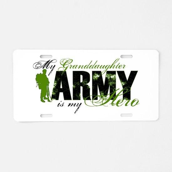 Granddaughter Hero3 - ARMY Aluminum License Plate