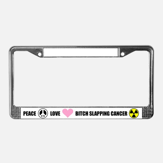 Bitch Slapping Cancer License Plate Frame