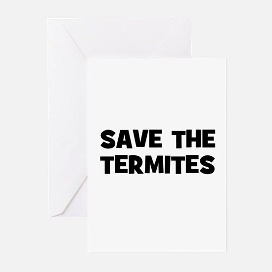 Save The Termites Greeting Cards (Pk of 10)