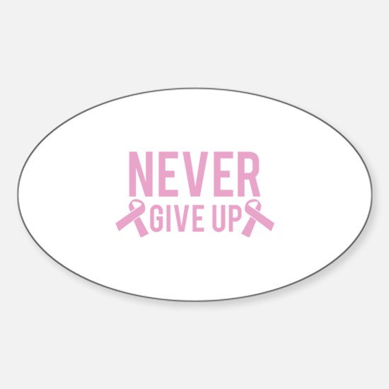 NEVER give up Sticker (Oval)