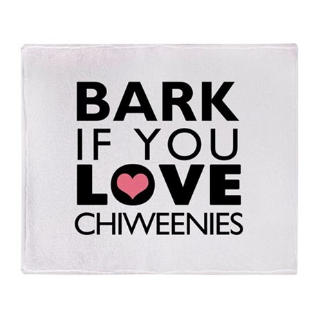 Bark If You Love Chiweenies Throw Blanket