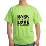 Bark If You Love Chiweenies Green T-Shirt