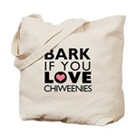Bark If You Love Chiweenies Tote Bag