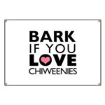 Bark If You Love Chiweenies Banner