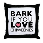 Bark If You Love Chiweenies Throw Pillow