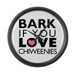Bark If You Love Chiweenies Large Wall Clock