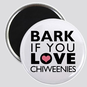 Bark If You Love Chiweenies Magnet