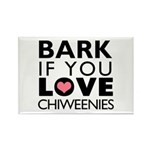 Bark If You Love Chiweenies Rectangle Magnet