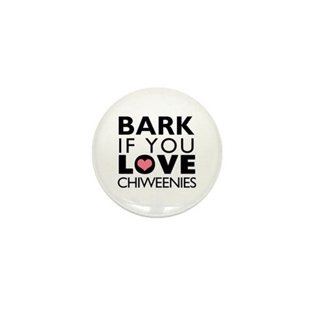 Bark If You Love Chiweenies Mini Button (10 pack)