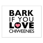 Bark If You Love Chiweenies Small Poster