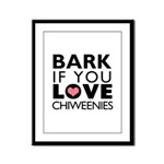 Bark If You Love Chiweenies Framed Panel Print