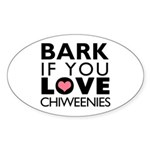 Bark If You Love Chiweenies Sticker (Oval 50 pk)