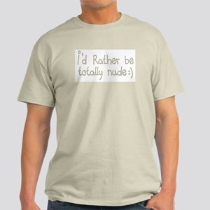 Rather be Totally Nude Light T-Shirt