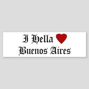 Hella Love Buenos Aires Bumper Sticker