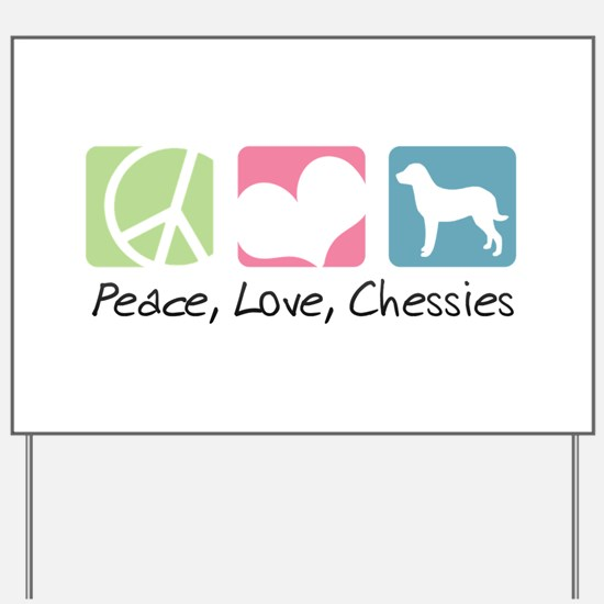 Peace, Love, Chessies Yard Sign