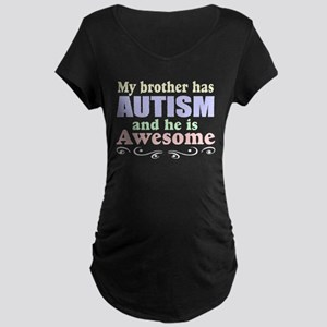 Awesom autism brother Maternity Dark T-Shirt