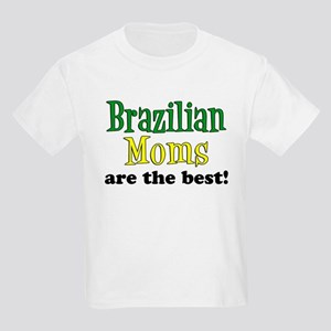 Brazilian Moms Are The Best Kids Light T-Shirt