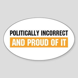 Politically Incorrect Oval Sticker