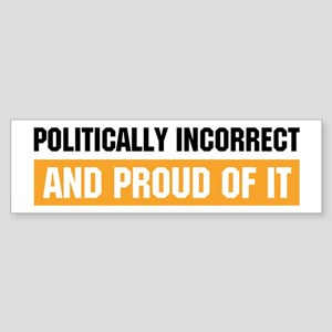 Politically Incorrect Bumper Sticker