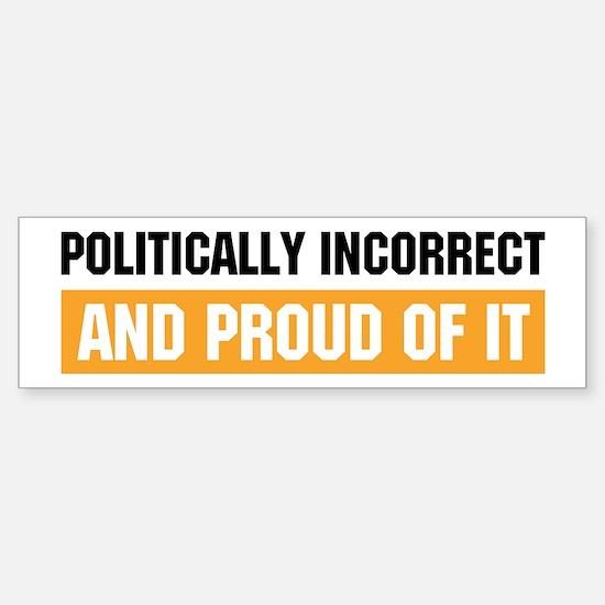 Politically Incorrect Bumper Bumper Bumper Sticker