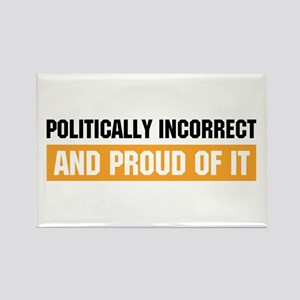 Politically Incorrect Rectangle Magnet