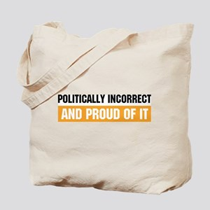 Politically Incorrect Tote Bag