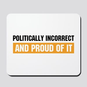 Politically Incorrect Mousepad