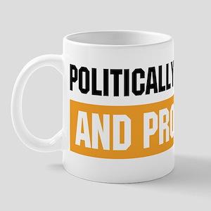 Politically Incorrect Mug