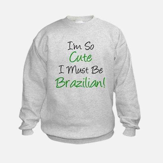I'm So Cute Brazilian Sweatshirt